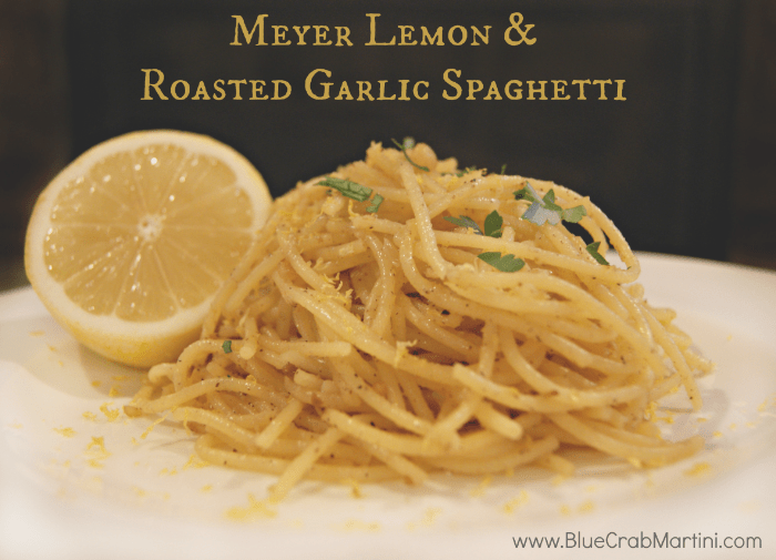 Meyer Lemon & Roasted Garlic Spaghetti