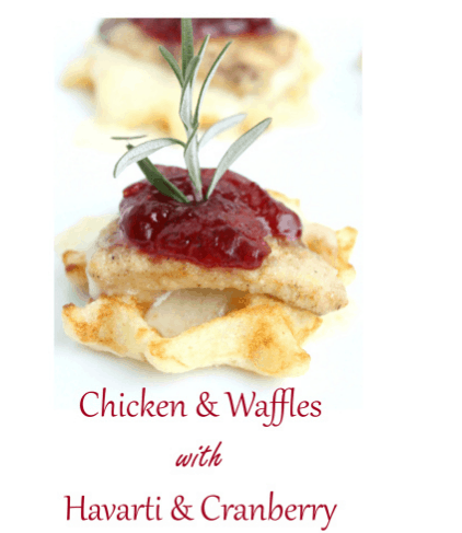 Chicken & Waffles with Creamy Havarti Cheese & Cranberry Compote (Plus a GIVEAWAY!)