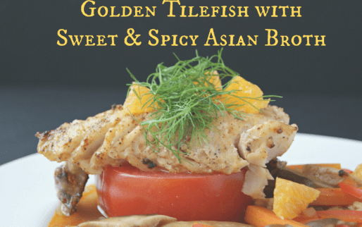 Golden Tilefish with Sweet & Spicy Asian Broth