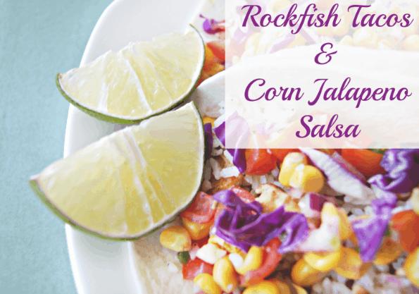 Rockfish Tacos with Corn Jalapeno Salsa